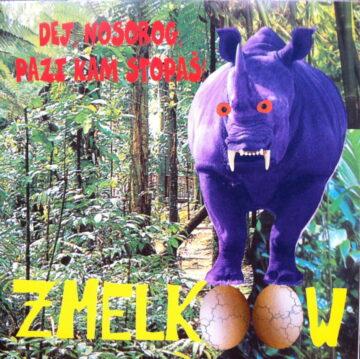 Zmelkoow - Dej nosorog, pazi kam stopaš